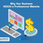 Why Your Business NEEDS a Professional Website